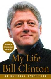 book cover of My Life - given to me by my mom for Christmas 2009. A lengthy book of 957-pages and unexpectedly enjoyable. by Bill Clinton|Collectif