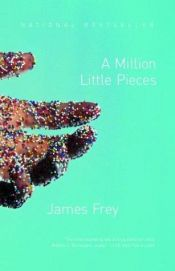 book cover of A Million Little Pieces by James Frey