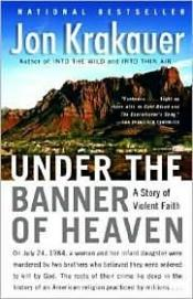 book cover of Under the Banner of Heaven by Jon Krakauer