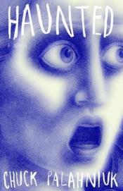 book cover of Haunted by Chuck Palahniuk