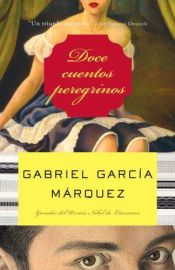 book cover of Strange Pilgrims: Twelve Stories by Gabriel Garcia Marquez