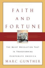 book cover of Faith and Fortune: The Quiet Revolution to Reform American Business by Marc Gunther