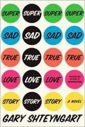 book cover of Super Sad True Love Story by Gary Shteyngart
