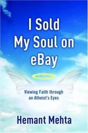 book cover of I Sold My Soul on eBay by Hemant Mehta