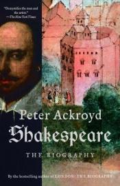 book cover of Shakespeare: The Biography by Peter Ackroyd