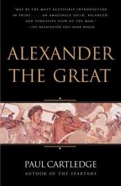 book cover of Alexander the Great: The Hunt for a New Past by Paul Cartledge