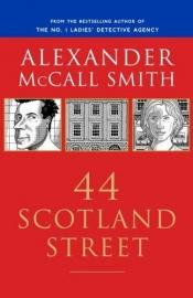 book cover of 44 Scotland Street by Alexander McCall Smith