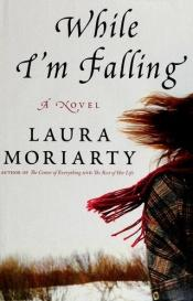 book cover of While I'm Falling (Platinum Readers Circle Series) by Laura Moriarty