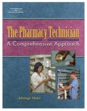 book cover of The Pharmacy Technician: A Comprehensive Approach by Jahangir Moini