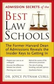 book cover of The Best Law Schools' Admissions Secrets: The Essential Guide from Harvard's Former Admissions Dean by Joyce Curll