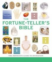 book cover of The Fortune-teller's Bible: The Definitive Guide to the Arts of Divination (Godsfield Bible Series) by Jane Struthers