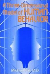 book cover of A Three-Dimensional Model of Human Behavior by Michael Pak