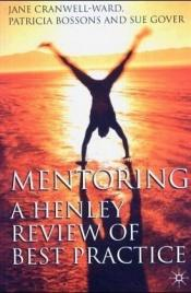book cover of Mentoring: A Henley Review of Best Practice by Jane Cranwell-Ward