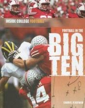 book cover of Football In The Big Ten by Gabriel Kaufman