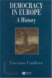 book cover of Democracy in Europe: A History of an Ideology (Making of Europe) by Luciano Canfora