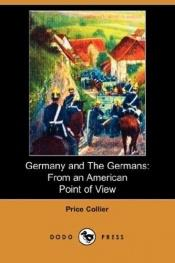 book cover of Germany and the Germans: From an American Point of View by Price Collier