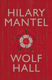 book cover of Wolf Hall by Hilary Mantelová