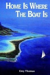 book cover of Home Is Where the Boat Is by Emy Thomas
