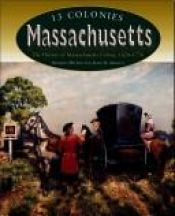book cover of Massachusetts: The History of Massachusetts Colony, 1620-1776 (13 Colonies) by Roberta Wiener