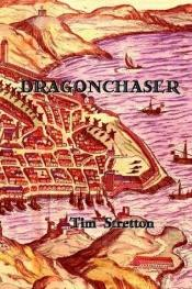 book cover of Dragonchaser by Tim Stretton