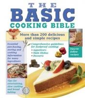 book cover of Basic Cooking Bible by Publications International