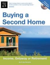 book cover of Buying a Second Home: Income, Getaway or Retirement by Craig Venezia