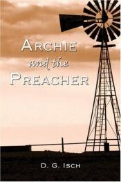 book cover of Archie and the Preacher by D.G. Isch