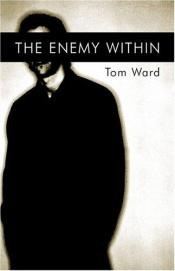 book cover of The Enemy Within by Tom Ward