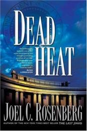 book cover of Dead Heat (Political Thrillers # 5) by Joel C. Rosenberg