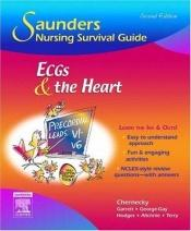 book cover of Saunders Nursing Survival Guide: ECGs and the Heart, 2nd ed by Cynthia C. Chernecky