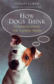 book cover of How Dogs Think by Stanley Coren