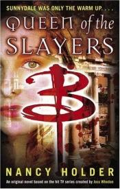 book cover of Queen of the Slayers by Nancy Holder