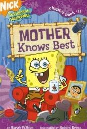 book cover of Mother Knows Best (SpongeBob SquarePants) by Sarah Willson