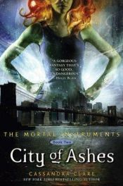 book cover of City of Ashes by Cassandra Clare