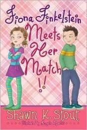 book cover of Fiona Finkelstein Meets Her Match!! by Shawn K. Stout
