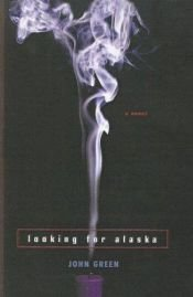 book cover of Looking for Alaska by John Green