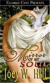 book cover of Nature of Desire: Mirror of My Soul by Joey W. Hill