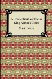 book cover of A Connecticut Yankee in King Arthur's Court by Mark Twain
