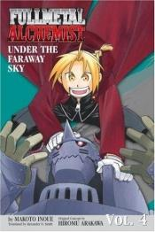 book cover of Under the Faraway Sky (Fullmetal Alchemist Novel, Volume 4) by Makoto Inoue