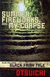 book cover of Summer, Fireworks, and My Corpse by Otsuichi