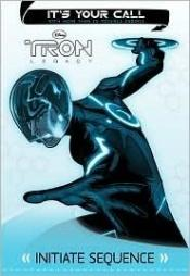 book cover of Tron: Legacy: It's Your Call: Initiate Sequence by Carla Jablonski