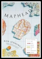 book cover of Maphead: Charting the Wide, Weird World of Geography Wonks by Ken Jennings