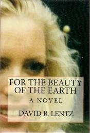 book cover of For the Beauty of the Earth by David B. Lentz