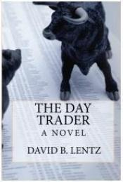 book cover of The Day Trader by David B. Lentz