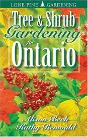book cover of Tree & Shrub Gardening for Ontario by Kathy Renwald