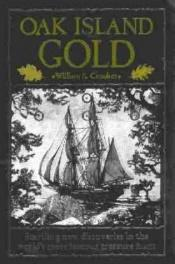 book cover of Oak Island Gold: Startling New Discoveries in the World's Most Famous Treasure Hunt by William Crooker