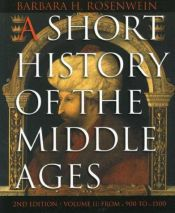 book cover of A Short History of the Middle Ages: Volume I: From c.300 to c.1150 by Barbara H Rosenwein