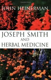 book cover of Joseph Smith and Herbal Medicine by John Heinerman