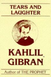 book cover of Tears and Laughter by Kahlil Gibran