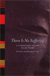 book cover of There Is No Suffering: A Commentary on the Heart Sutra by Master Sheng-yen